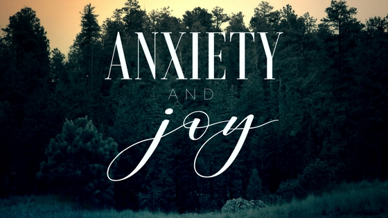 Finding Joy in Anxiety – Carrie Crista